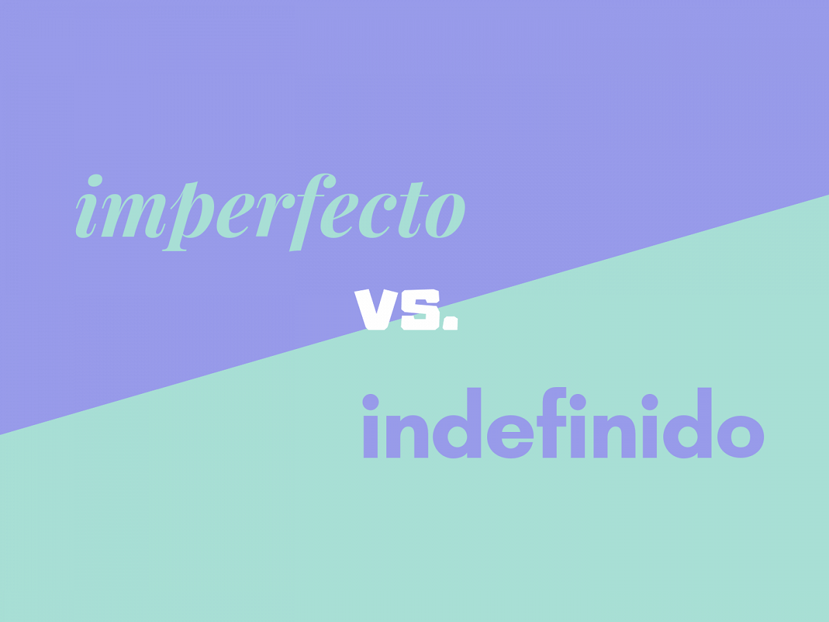 Pretérito Indefinido Vs Imperfecto Decide More Easily Between The Two Speakeasy
